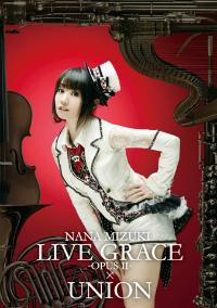 水樹奈々『NANA MIZUKI LIVE GRACE -OPUSⅡ-×UNION』DVDジャケット写真