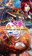 『REBIRTH OF THE WORLD』(C) visualworks inc. (C) CLINKS Co.,Ltd.